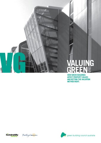 Valuing Green: How green buildings affect property values and getting the valuation method right -- AE Smith