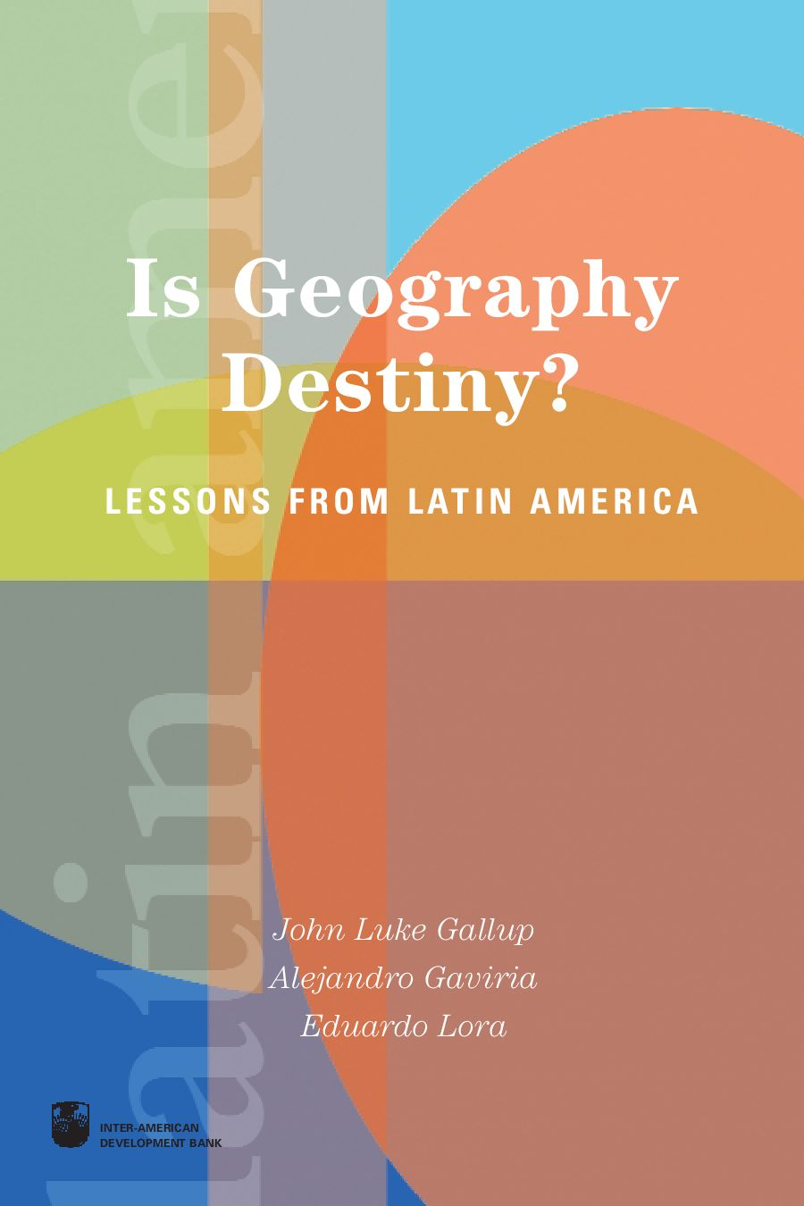 geography is destiny Although is geography destiny rejects a determinist view that geography controls growth in latin american, it persuades the reader of the importance of geography in shaping the opportunities and constraints on economic change in the region it is at once an obvious story — of course geography molds outcomes — and a.