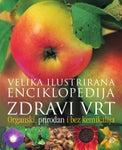 Velika ilustrirana enciklopedija Zdravi vrt