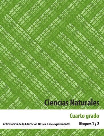 Ciencias Naturales 4to. Grado Bloques 1 y 2.
