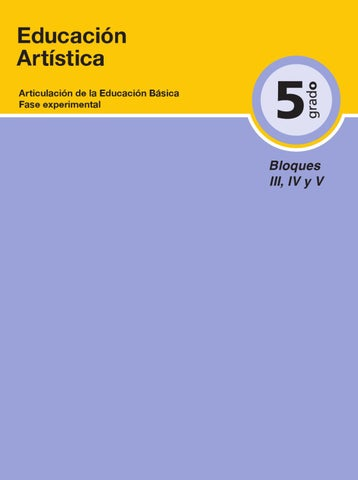 Educación Artistica 5to. Grado Bloques 3, 4 y 5