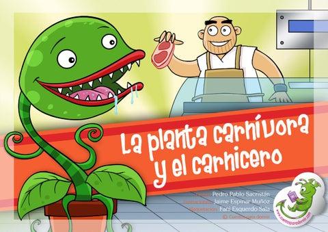 La planta carnívora y el carnicero. Cuento infantil ilustrado
