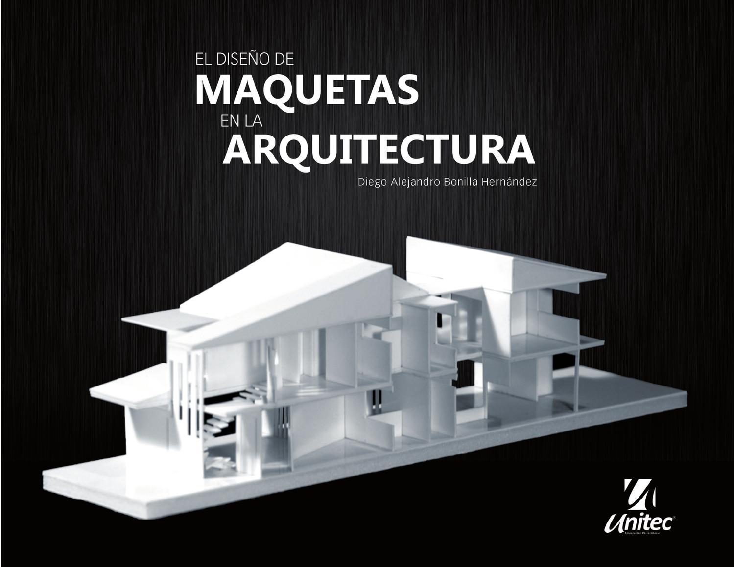 Dise o de maquetas en la arquitectura by diego bonilla issuu - Arquitectura de diseno ...