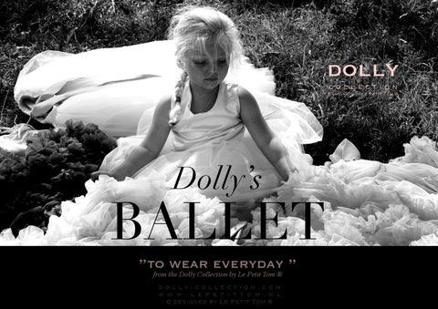 BALLET, to wear Everyday! from the DOLLY Collection by Le Petit Tom ®