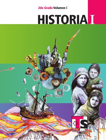 Historia 2o. Grado Volumen I