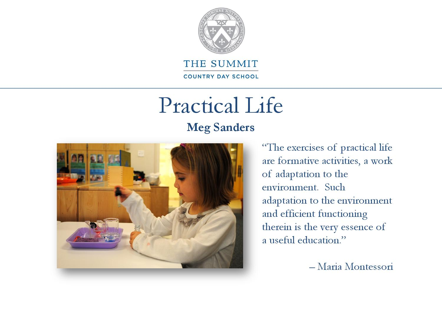 montessori philisophy Part of a series on montessori philosophy, this course introduces the principles of the montessori approach in a practical fashion to those who have no prior experience, and to act as a refresher for those who have had previous training.