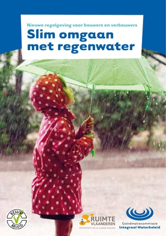 Slim omgaan met regenwater. Nieuwe regelgeving voor bouwers en verbouwers