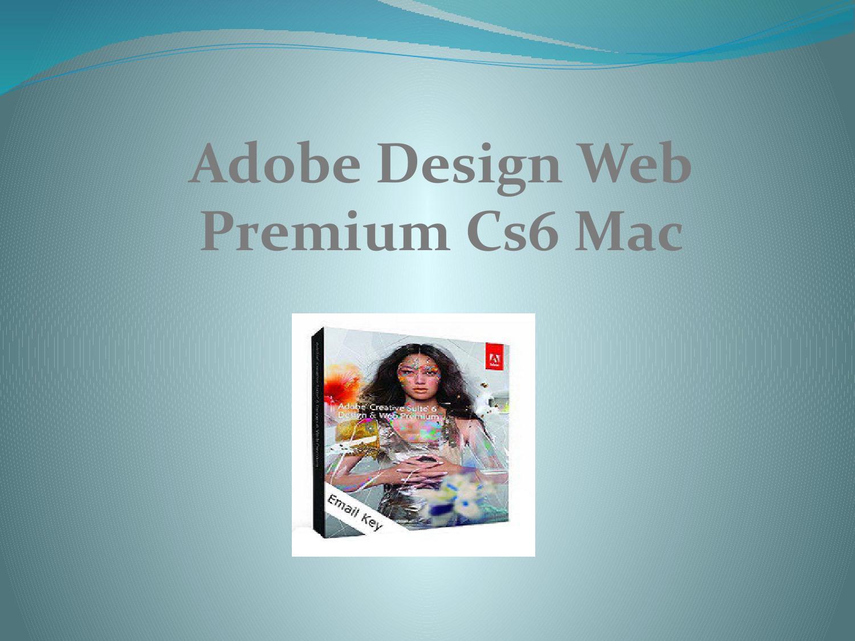 ISSUU - Adobe Design Web Premium Cs6 Mac by Charles Sterling