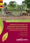Cadernos para debate N2 – Agroecologia e o desenho de sistemas agrícolas resilientes às mudanças climáticas