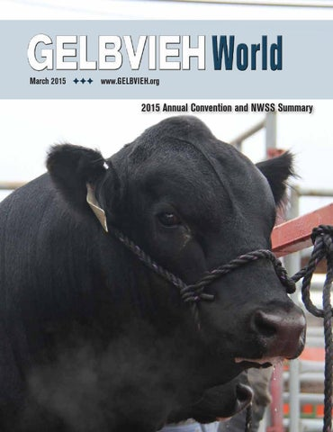 March 2015 Gelbvieh World -- American Gelbvieh Association