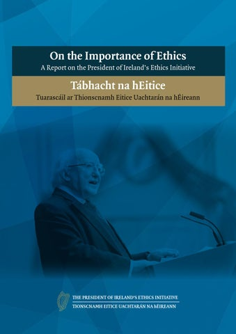 On the Importance of Ethics - A Report on the President of Ireland's Ethics Initiative
