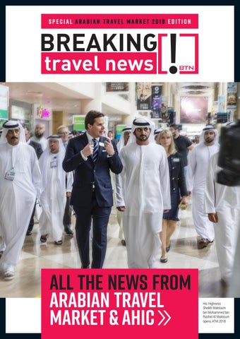 Breaking Travel News Special Edition - Arabian Travel Market 2018 Wrap Up