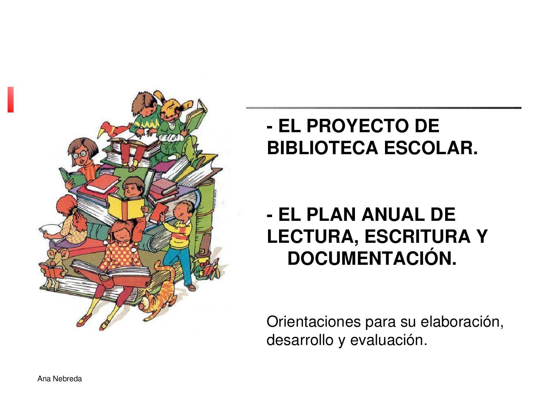 Proyecto de biblioteca escolar y plan de lectura by for Proyecto de restaurante escolar