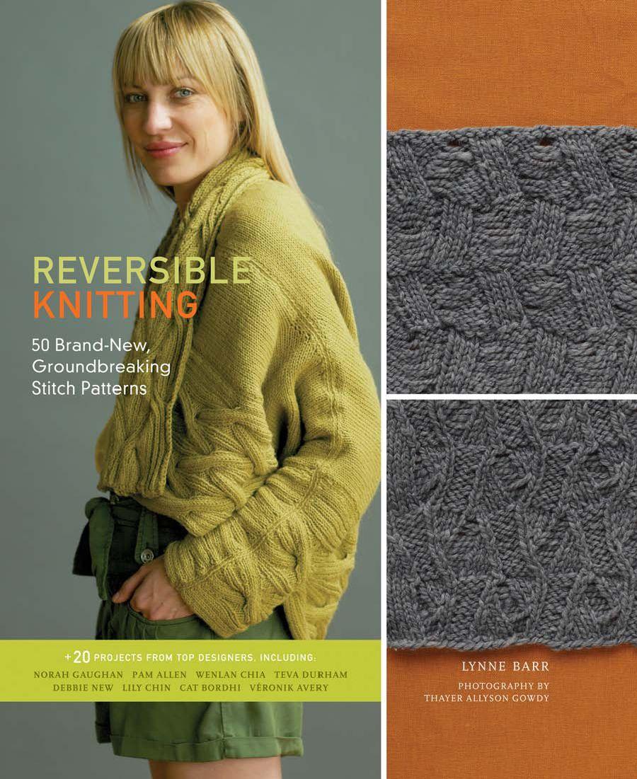 Reversible Knitting: 50 Brand-New, Groundbreaking Stitch ...