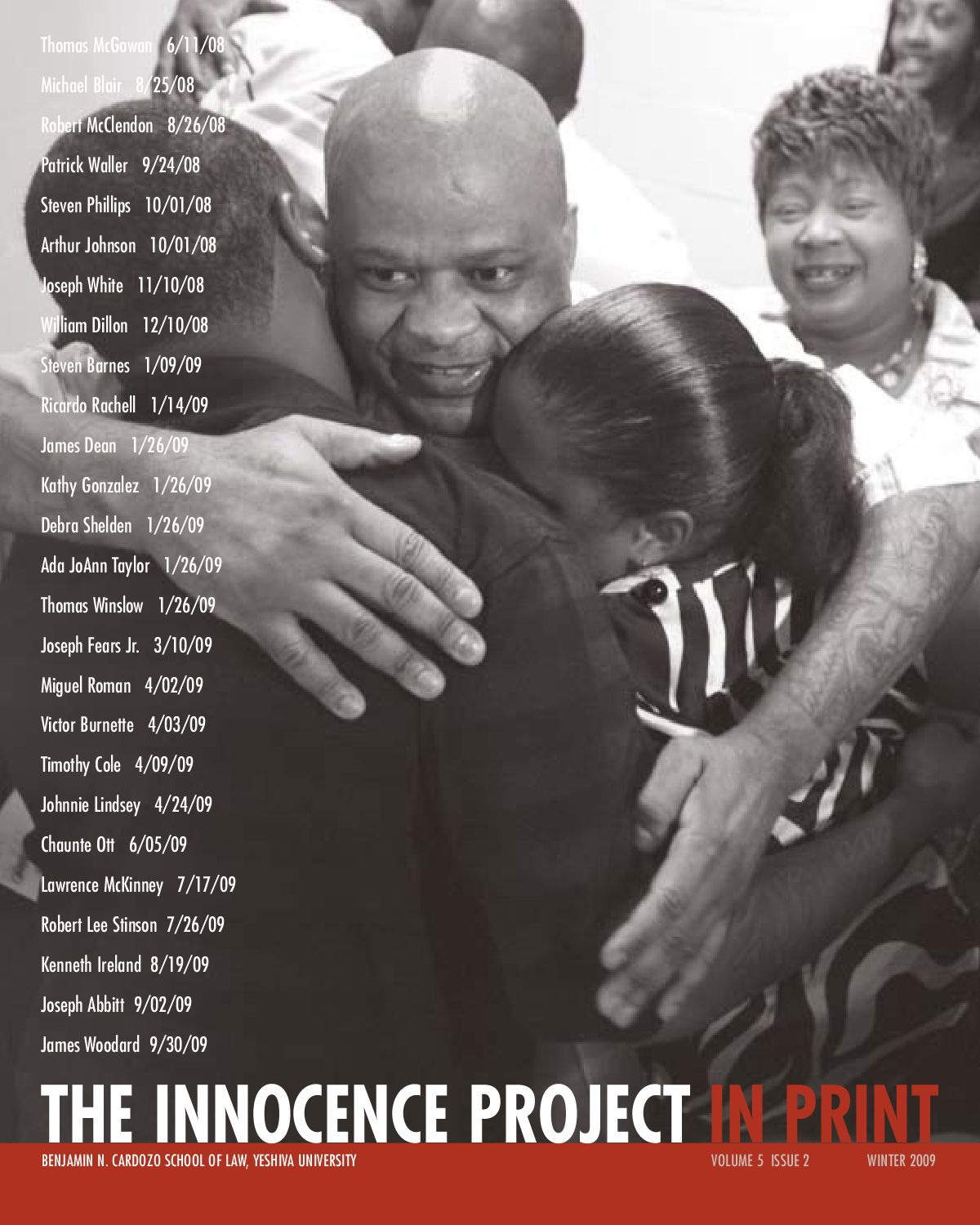 the innocence project The innocence project of minnesota represents people who were wrongfully convicted for crimes they did not commit in minnesota, north dakota, and south dakota.