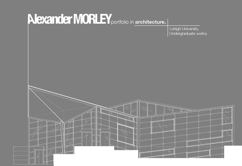 Architecture portfolio by alexander morley issuu for Architecture portfolio