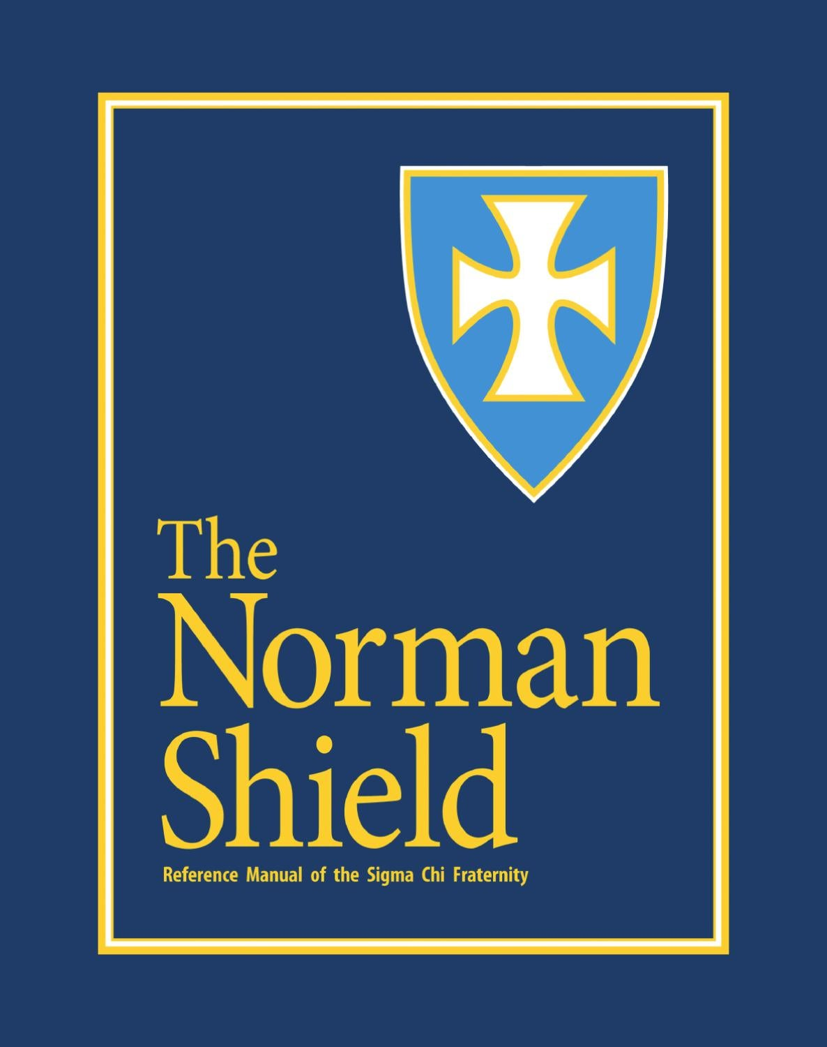 The Norman Shield By Sigma Chi Fraternity Issuu