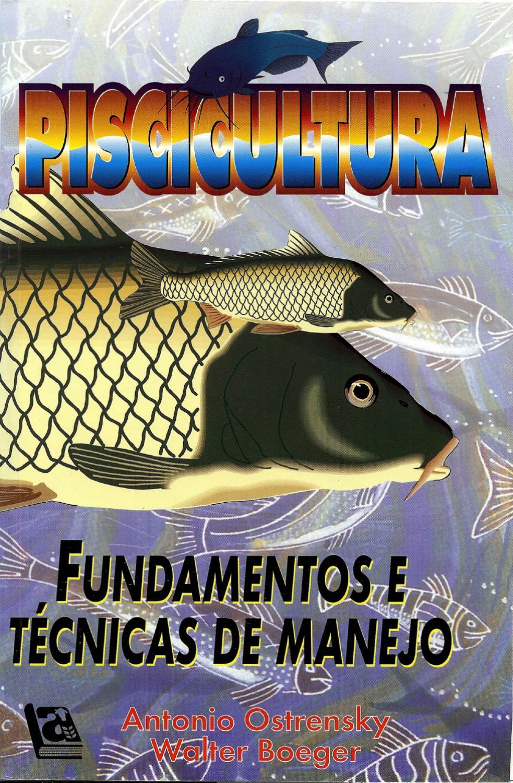 piscicultura fundamentos e t cnicas de manejo ostrensky