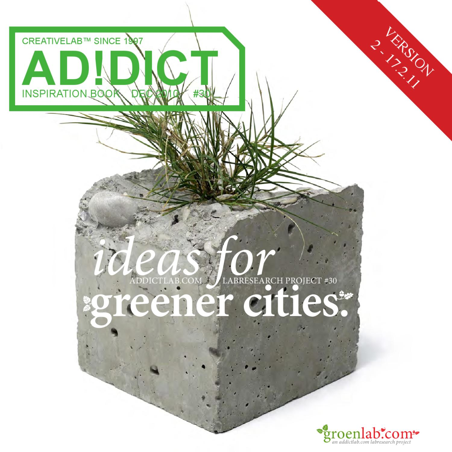 Addict 30 Ideas For Greener Cities By ADDICTLAB Issuu