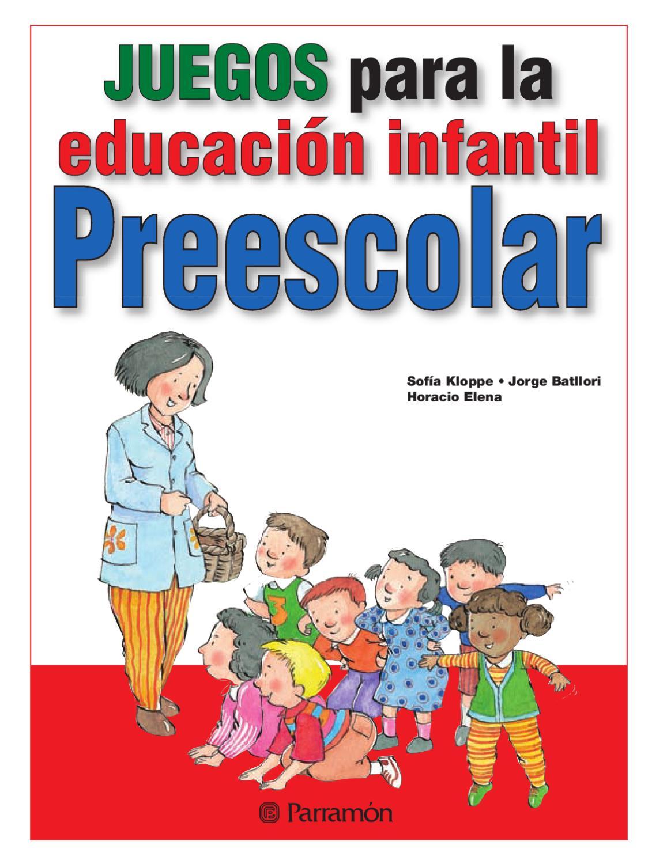 Juegos juegos para la educaci n infantil preescolar by jose carlos escobar issuu for Juegos para jardin nios