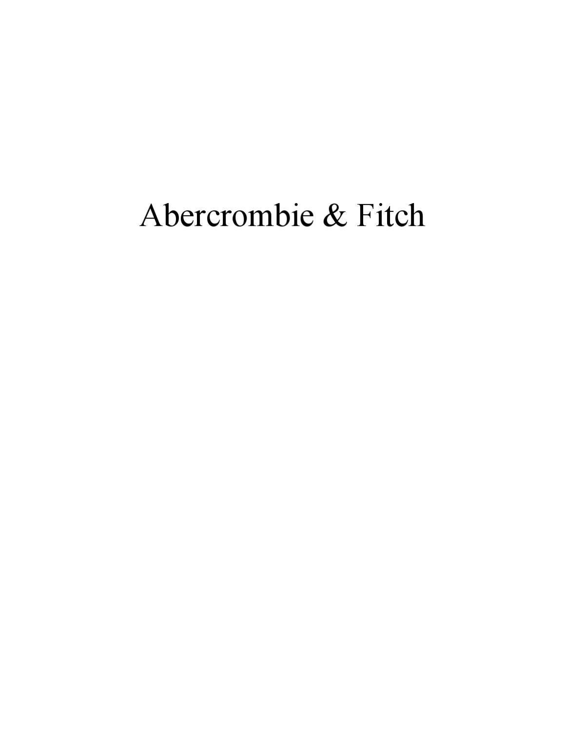 abercrombie fitchs greatest organizational strengths Abercrombie & fitch's greatest organizational strength is their clothing line they are well-known all over the world and appeal to young buyers they have branded themselves as a leader in.
