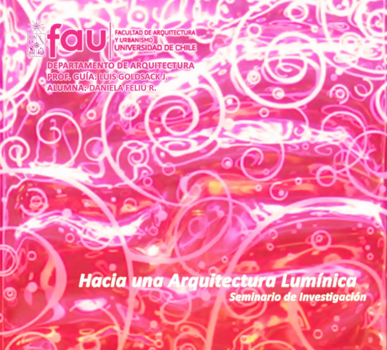 Hacia una arquitectura lum nica by daniela feliu issuu for Hacia una arquitectura