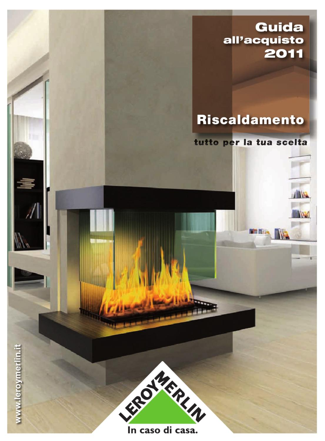 Leroy merlin riscaldamento by gaetano nicotra issuu for Leroy merlin camini