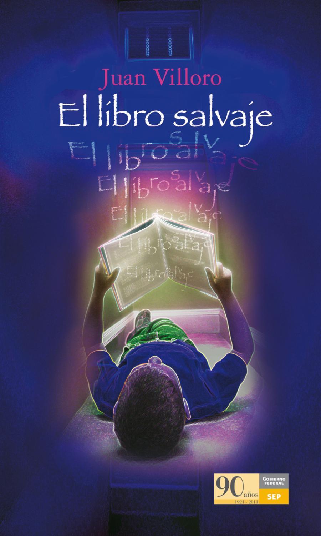 El libro salvaje by webmaster SEP - issuu