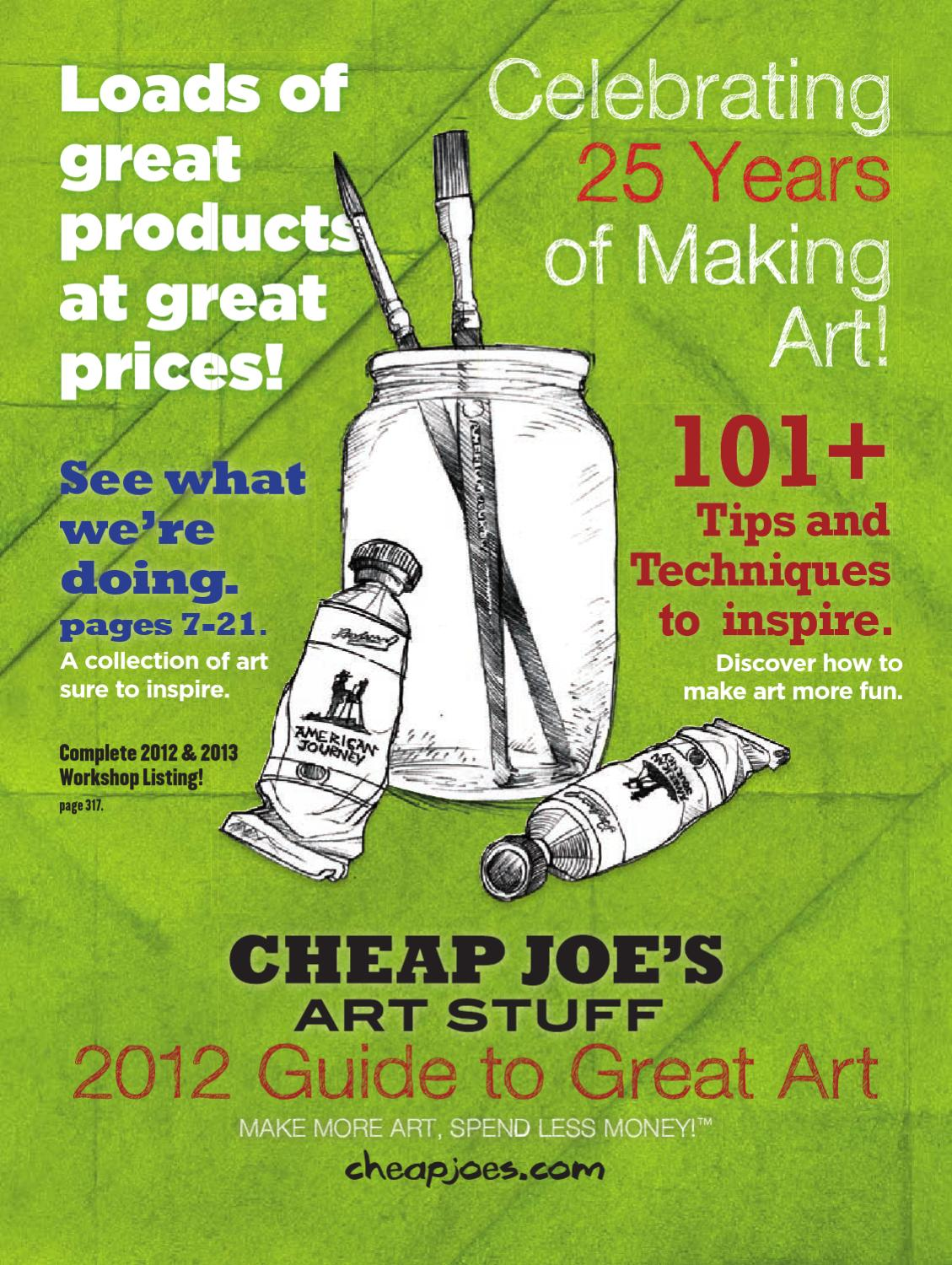 cheap joe 39 s art stuff 2012 guide to great art product reference catalog by cheap joe 39 s art. Black Bedroom Furniture Sets. Home Design Ideas