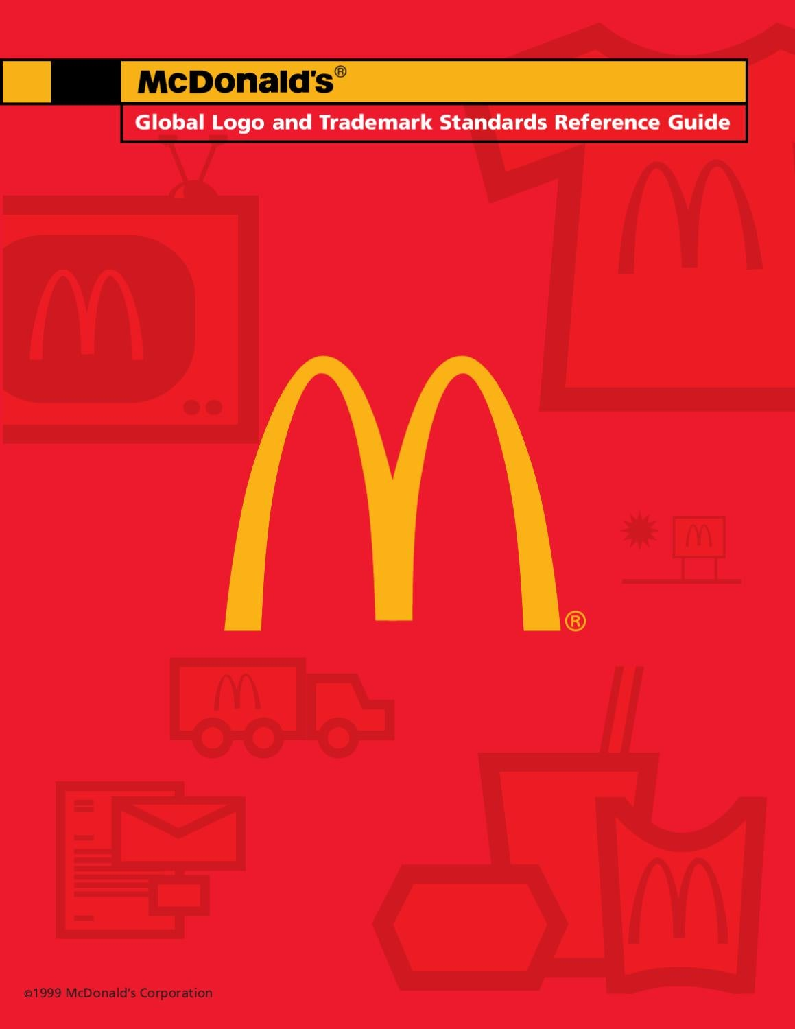 mcdonalds corporate identity Dowling (2001) defines corporate identity as the symbols and names used by an organization to identify itself to people according to dowling, corporate identity helps people find or recognize an organization ind (1997) refers to identity as the outward manifestation of an organization mcdonald's, disney and nike provide.