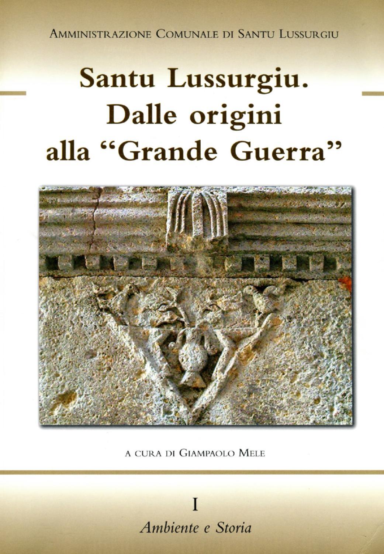 "Santu Lusurgiu. Dalle origini alla ""Grande Guerra"" by simone ..."