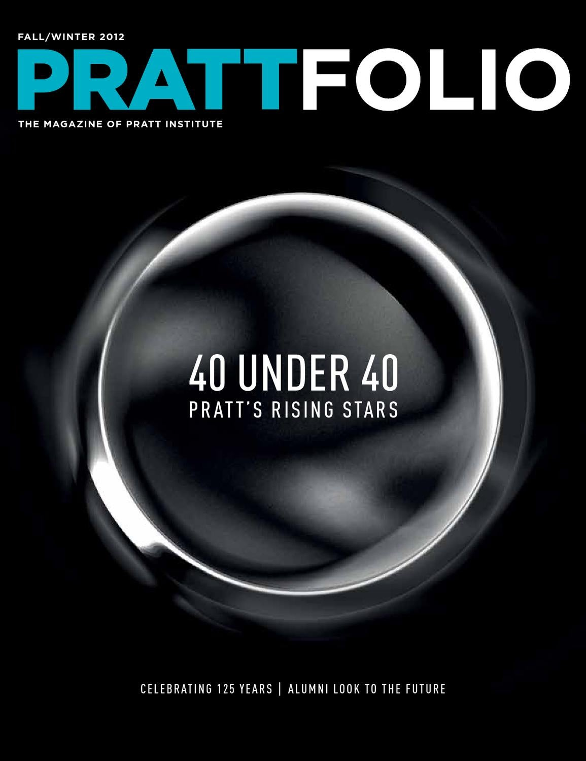 "Prattfolio Fall/Winter 2012 ""40 Under 40"" Issue"" by Pratt Institute ..."