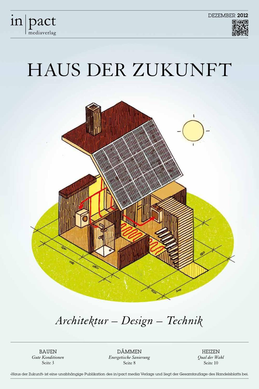 Haus der Zukunft: rchitektur – Design – echnik by inpact media ...