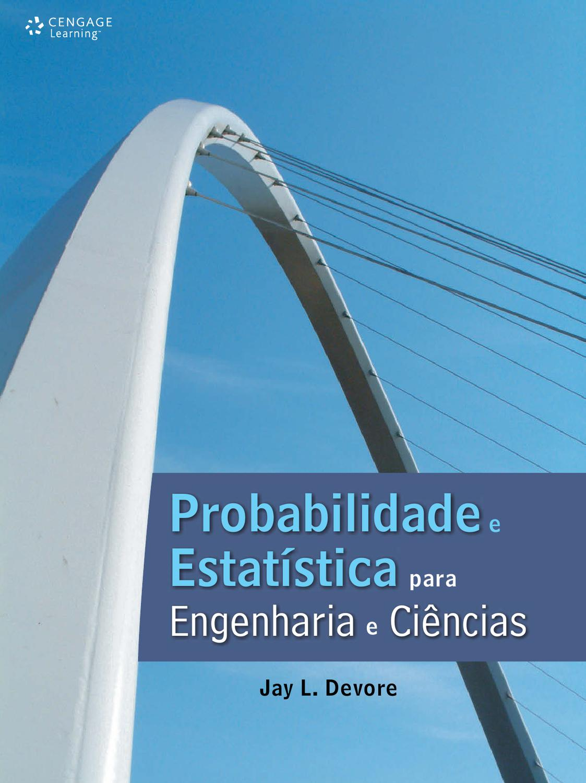 Probabilidade e Estatística para Engenharia e Ciências by