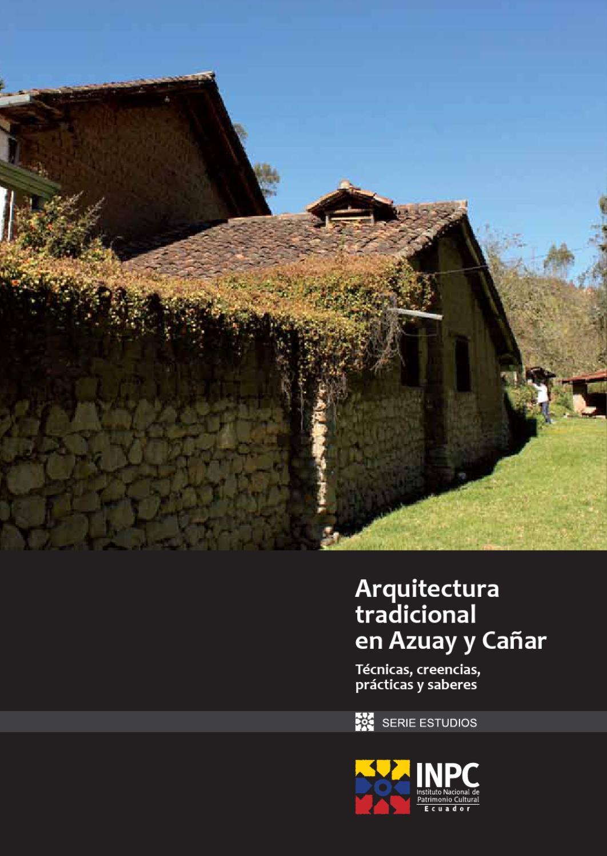 Arquitectura tradicional en azuay y ca ar by inpc ecuador for Practicas estudio arquitectura