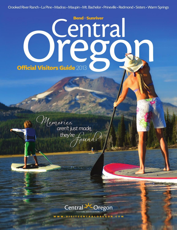 2013 Central Oregon Visitors Association Official Visitors Guide By Central Oregon Visitors
