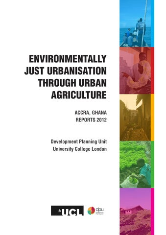 Environmentally Just Urbanisation through Urban Agriculture. Accra-Ghana 2012 on Issuu