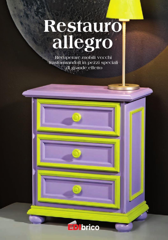 Restauro allegro by edibrico issuu for Vecchi mobili in regalo