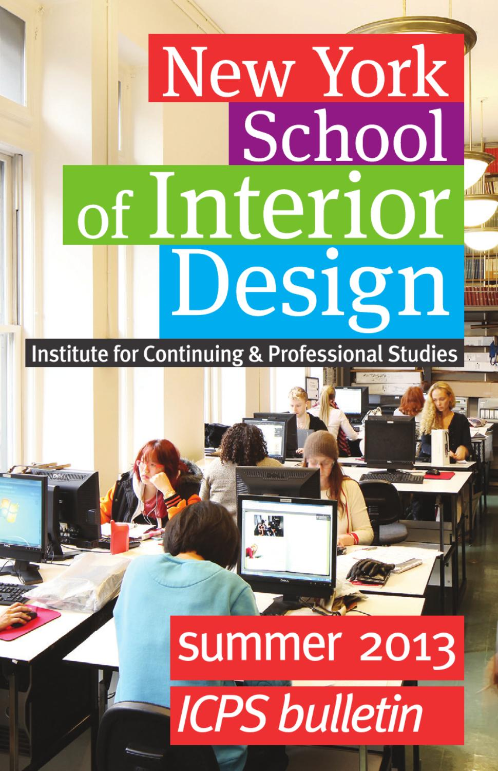 Summer 2013 Icps Bulletin By New York School Of Interior Design Issuu