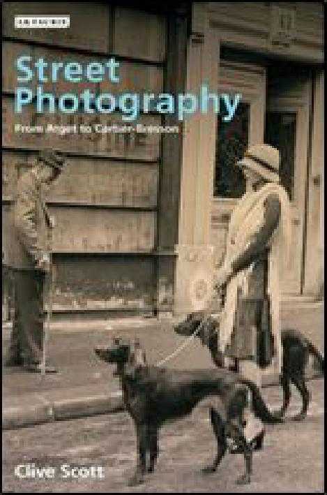 Street Photography From Atget To Cartier Bresson