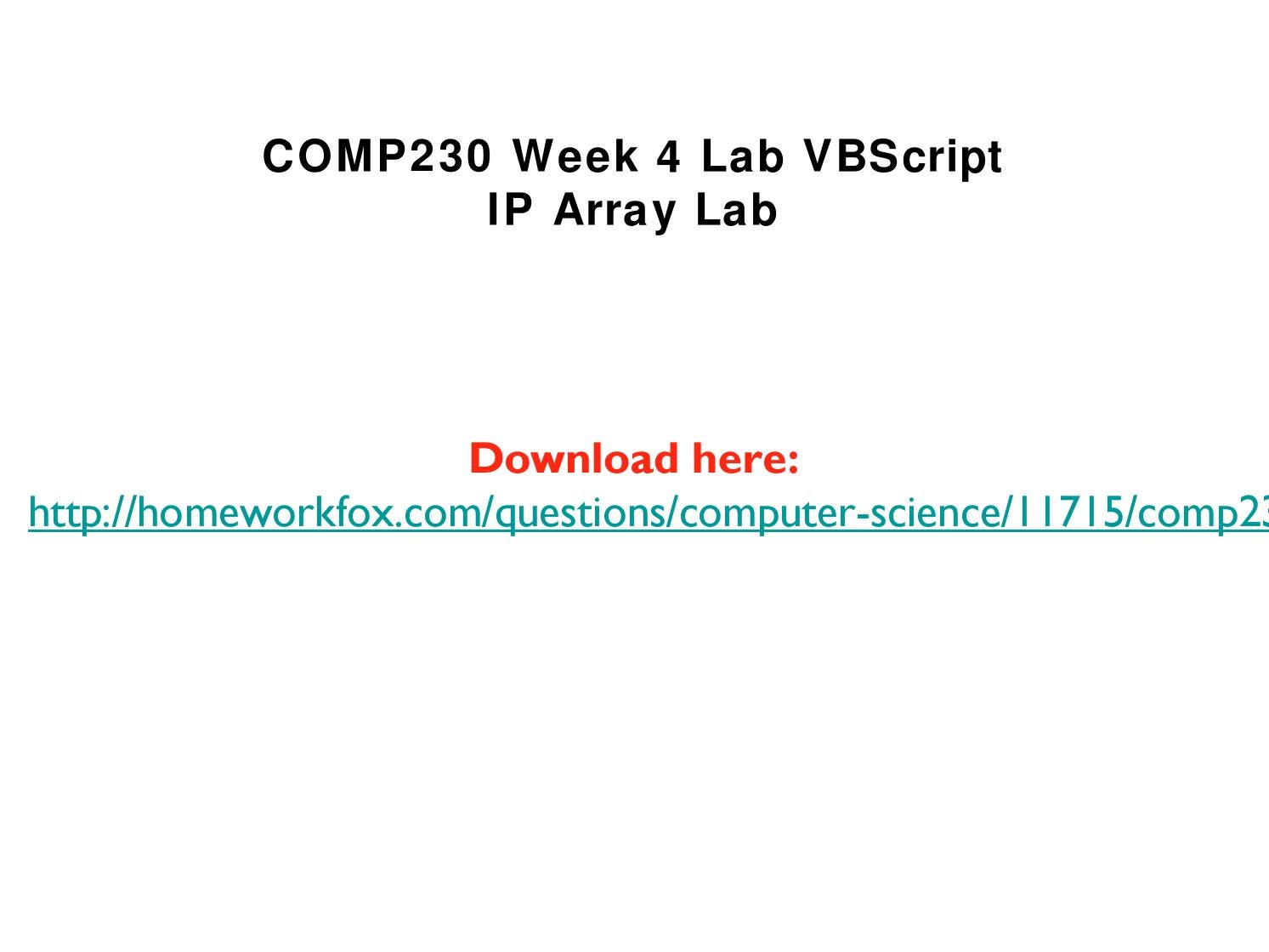 week 4 ip array elab View lab report - week4 ilab from humanities 303 at devry university,   class comp230 date aug 1, 2015 vbscript ip array report in the.