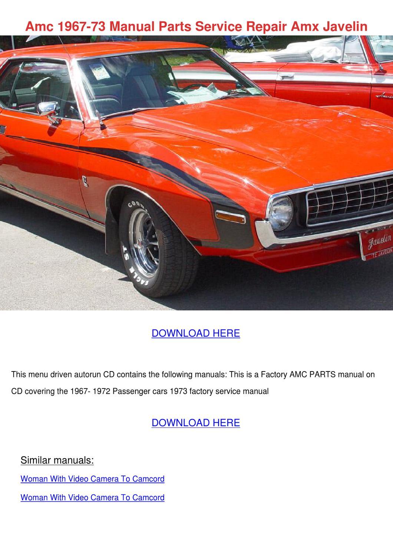 amc 1967 73 manual parts service repair amx j by