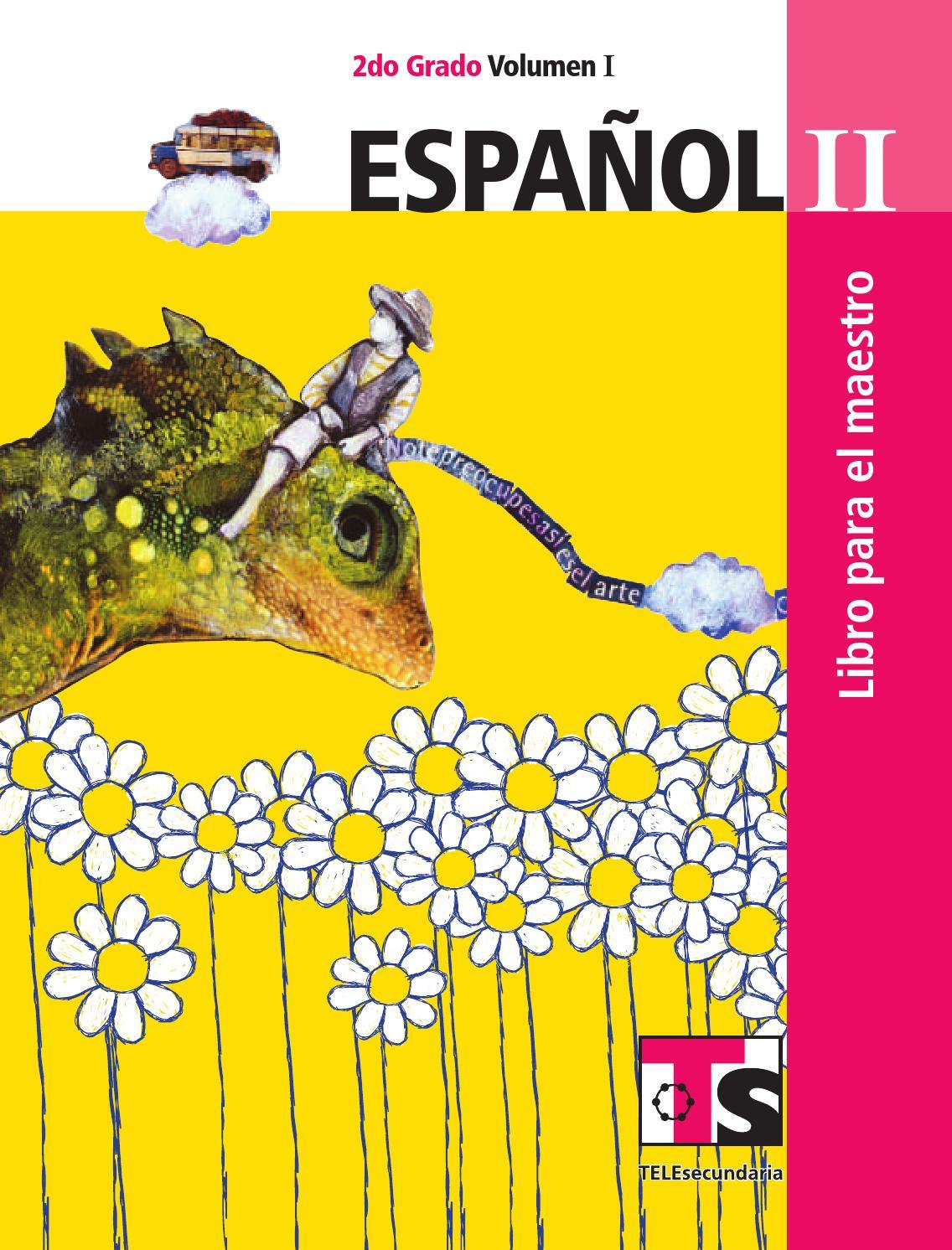 Maestro. Español 2o. Grado Volumen I by Rarámuri - issuu