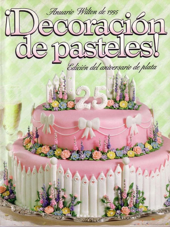 Libro decoracion de tortas wilton by pamela gonzalez issuu - Libros de decoracion ...