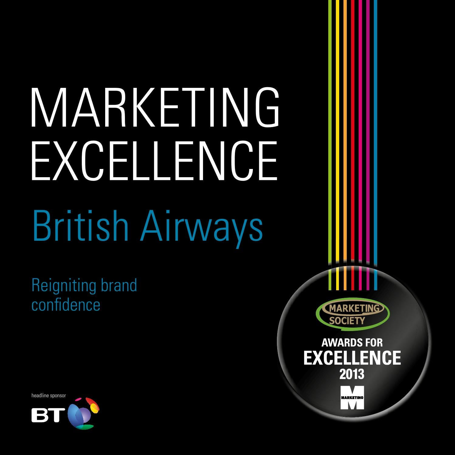marketing orientation british airways In conclusion, british airways is a complex organization and the traditions and practices of product/service orientation, which was fostered by the monopolistic practices of a regulated industry, are not easily overcome.