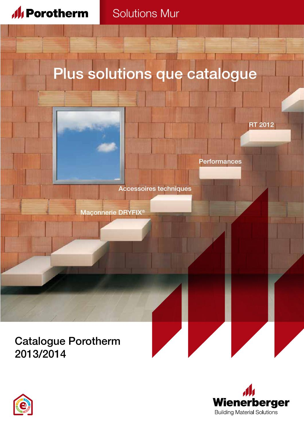catalogue solutions mur porotherm 2013 2014 by. Black Bedroom Furniture Sets. Home Design Ideas