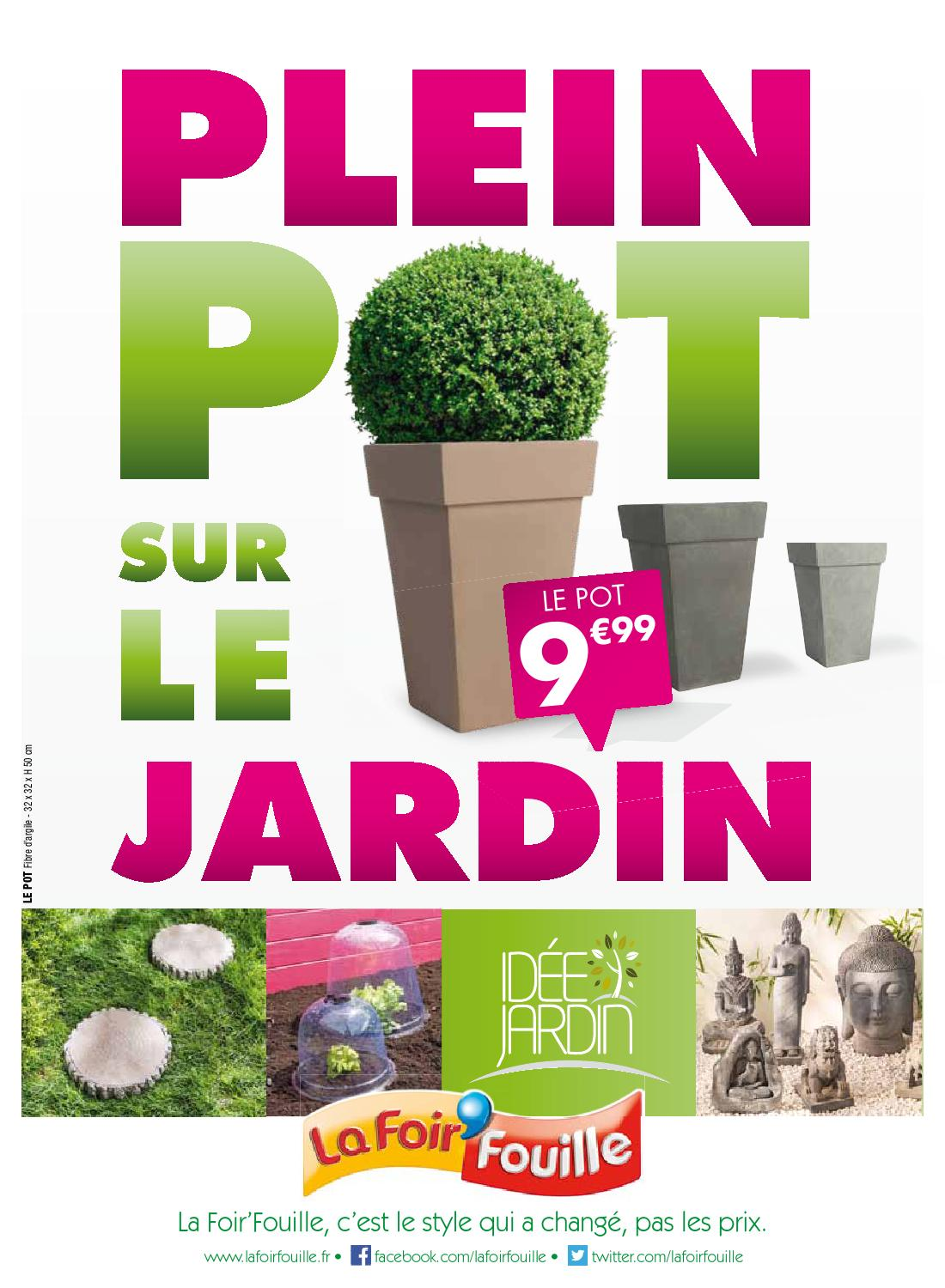 catalogue la foir fouille plein pot sur le jardin by joe. Black Bedroom Furniture Sets. Home Design Ideas