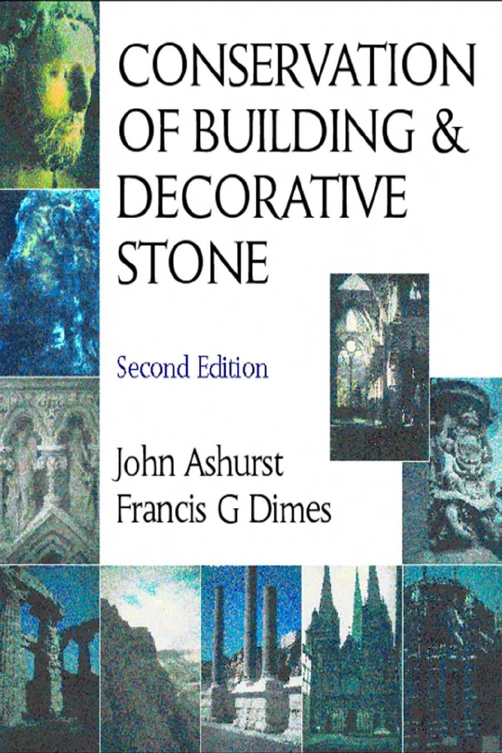 John Ashurst Conservation Of Building And Decorative Stone