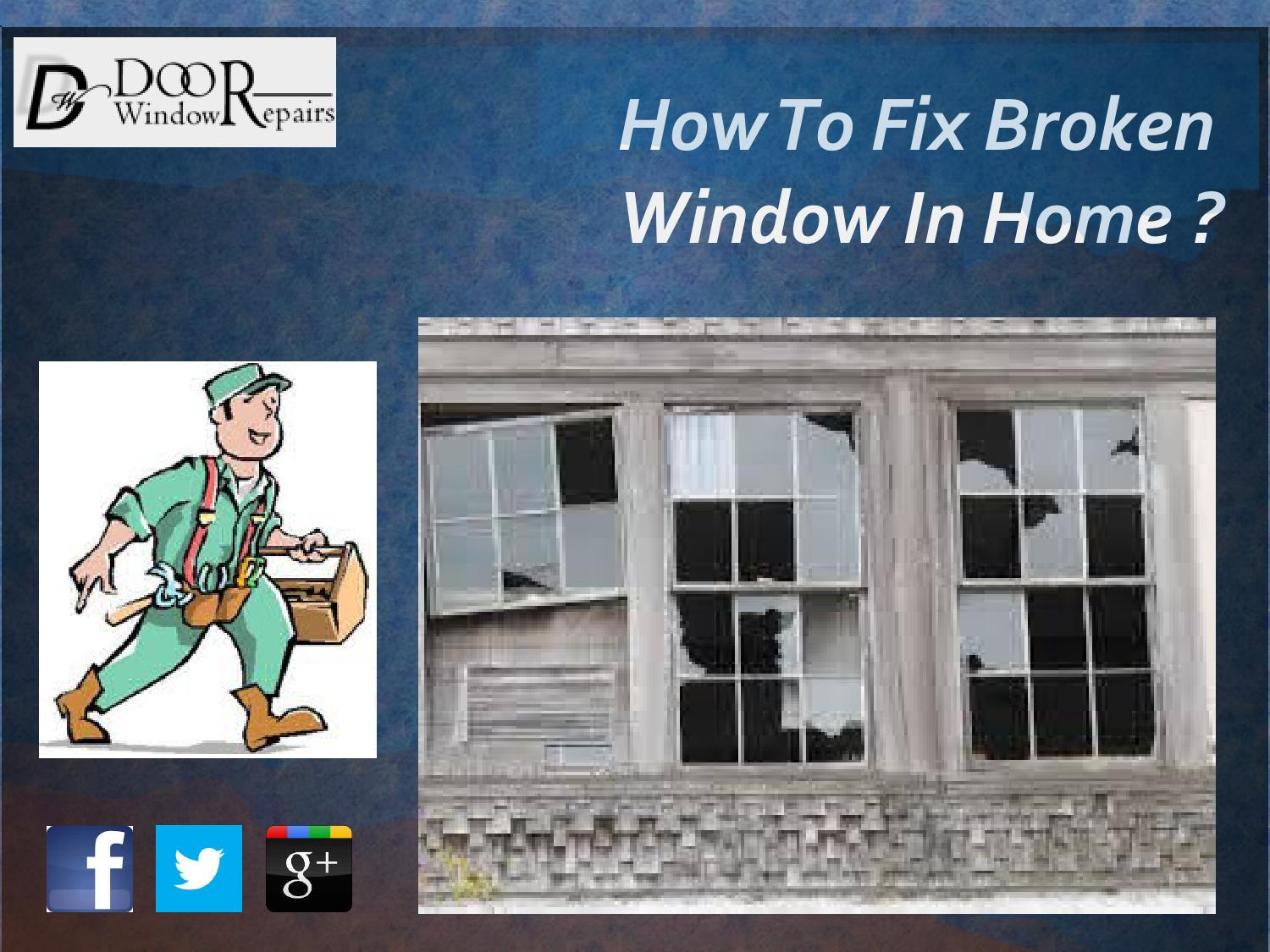 How To Fix A Broken Window In A House By Doorwindowrepair