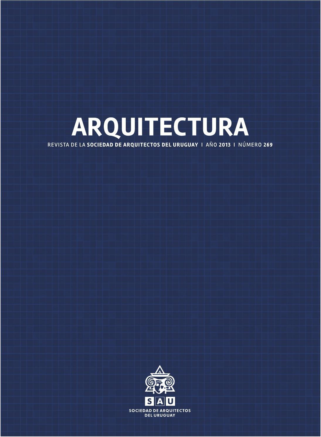 Arquitectura 269 2013 by sociedad de arquitectos del uruguay sau issuu - Sociedad de arquitectos ...